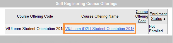 "Select the link ""VIULearn (D2L) Student Orientation 2015"" in the second column of the Self-Registration table."